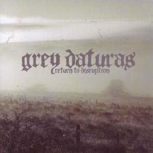 Grey Daturas - Return to Disruption